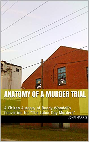 Amazon com: Anatomy of a Murder Trial: A Citizen Autopsy of Buddy