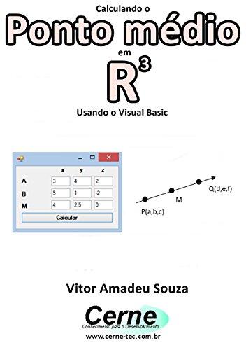 eBook Calculando o Ponto médio em R3 Usando o Visual Basic