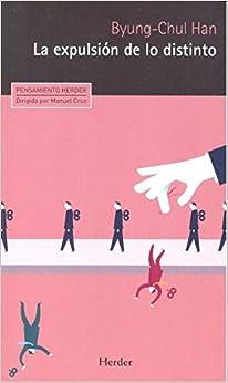 Expulsión de lo distinto,La: Percepción y comunicación en la sociedad actual: 0