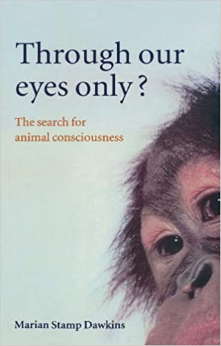 Through Our Eyes Only?: The Search for Animal Consciousness by Marian Stamp Dawkins (1998-09-30)