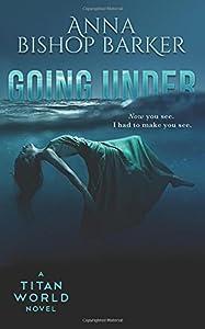 Going Under (A Titan World Novel)