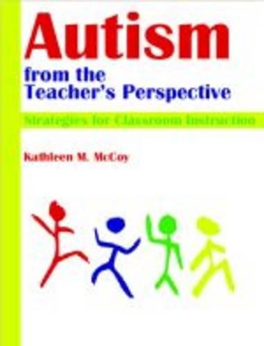Autism from the Teacher's Perspective: Strategies for Classroom Instruction