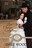 Love Changes Everything (Rushing Into Love Western Romance Book 6)