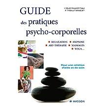 GUIDES DES PRATIQUES PSYCHO-CORPORELLES : RELAXATION ART-THERAPIE TOUCHER-MASSAGE YOGA