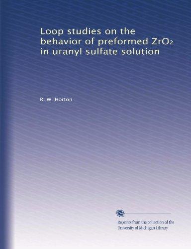(Loop studies on the behavior of preformed ZrO? in uranyl sulfate solution)