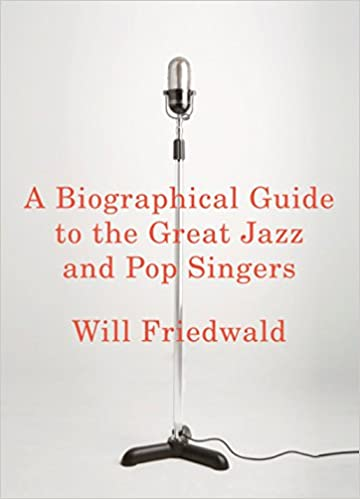 A Biographical Guide to the Great Jazz and Pop Singers: Will