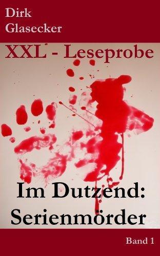 XXL-Leseprobe! Im Dutzend: Serienmörder: ... Fritz Haarmann, Ted Bundy, Jack the Ripper ... (German Edition) (Jack Xxl)