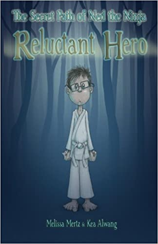 The Secret Path of Ned the Ninja: Reluctant Hero (Volume 1 ...