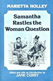 Samantha Rastles the Woman Question by Marietta Holley front cover