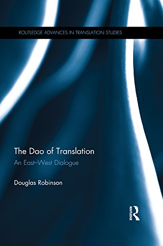 The Dao of Translation: An East-West Dialogue (Routledge Advances in Translation Studies) Pdf