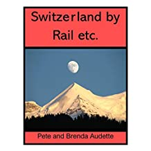 Switzerland by Rail etc.