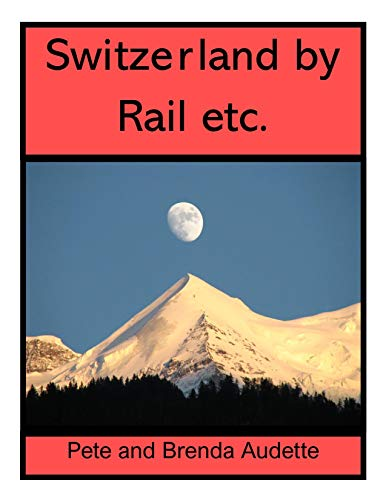 Switzerland by Rail etc.