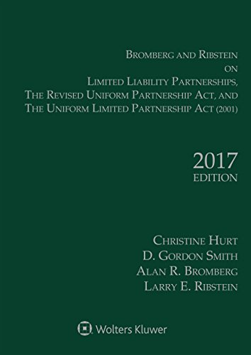 Bromberg and Ribstein on LLPs, the Revised Uniform Partnership Act, and the Uniform Limited Partnership Act, 2017 Edition (Act Partnership Uniform)