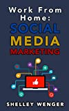 Work From Home: Social Media Marketing