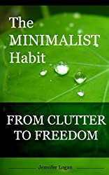 The Minimalist Habit: From Clutter to Freedom (English Edition)