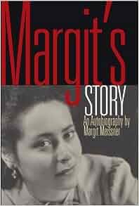 Margit's Story: Margit Meissner: 9781887563826: Amazon.com