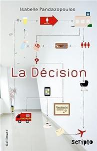 vignette de 'La décision (Isabelle Pandazopoulos)'