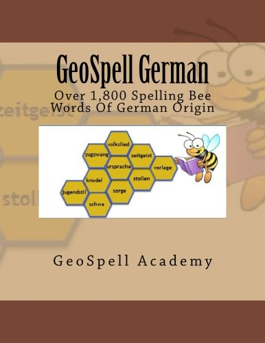 GeoSpell German: Spelling Words: Over 1,800 Spelling Bee Words Of German Origin
