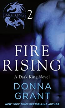 Fire Rising: Part 2 (Dark Kings) by [Grant, Donna]
