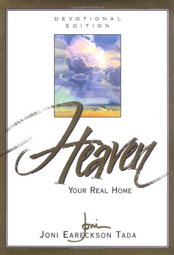 Heaven: Your Real Home (devotional edition)
