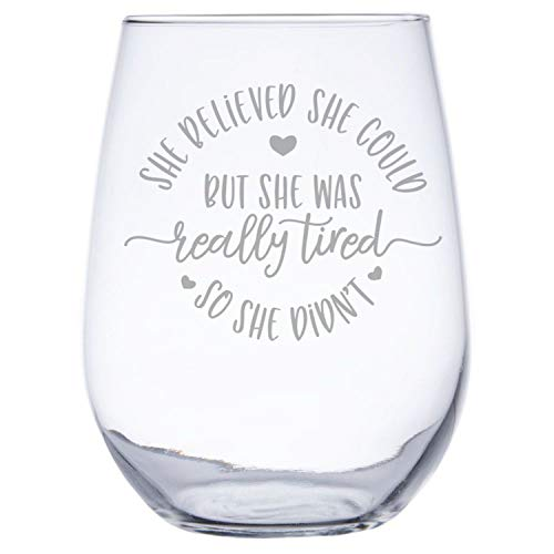 She Believed She Could But She Was Really Tired So She Didn't by InkPonyArt 17 ounce Engraved Etched Stemless Wine Glass