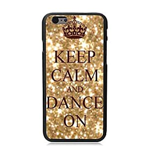 Keep Calm and Dance On Plastic Hard Back Cover for iPhone 6