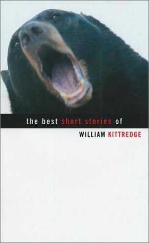 Read Online The Best Short Stories of William Kittredge PDF