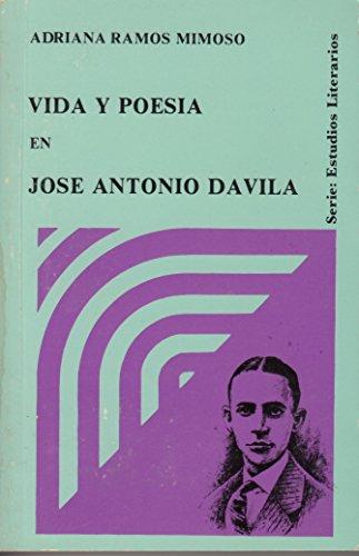 Vida y poesía en José Antonio Dávila (Serie Estudios literarios) (Spanish Edition)