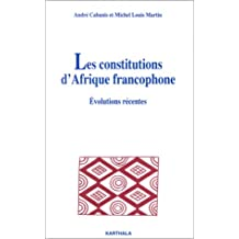 Les Constitutions d'Afrique Francophone - Evolutions Recentes