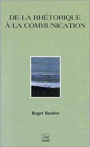 Livres De la rhétorique à la communication pdf ebook