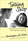 Talking Shop: Authentic Conversation and Teacher Learning