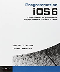 Programmation iOS 6. Conception et publication d'applications iPhone & iPad.