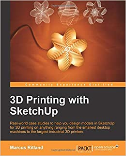 3D Printing with SketchUp: Marcus Ritland: 9781783284573: Amazon com