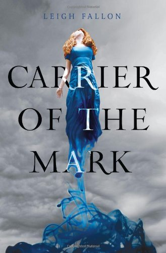 [(The Carrier of the Mark)] [ By (author) Leigh Fallon ] [October, 2011]