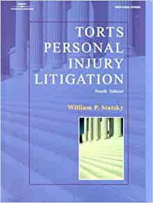 Torts Personal Injury Litigation: Statsky, William P