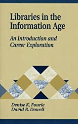 Libraries in the Information Age: An Introduction and Career Exploration (Library and Information Science Text Series Library and Info)
