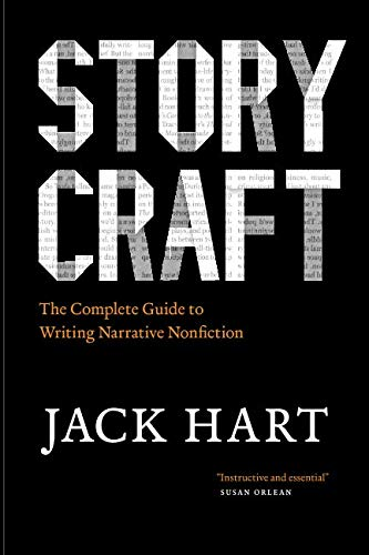 Storycraft: The Complete Guide to Writing Narrative Nonfiction (Chicago Guides to Writing, Editing, and Publishing) ()