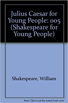 Book 005: Julius Caesar for Young People (Shakespeare for Young People)