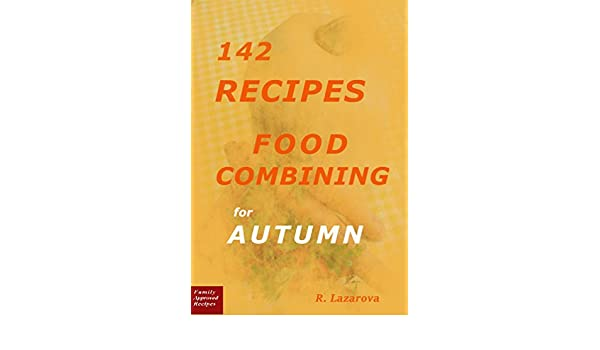 142 recipes food combining for autumn food combining cookbooks 142 recipes food combining for autumn food combining cookbooks 4 kindle edition by roumianka lazarova cookbooks food wine kindle ebooks forumfinder Gallery