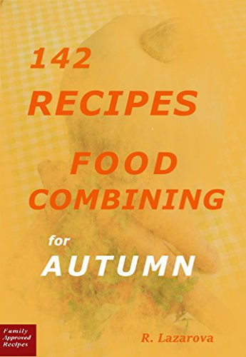 142 recipes food combining for autumn food combining cookbooks 142 recipes food combining for autumn food combining cookbooks 4 by lazarova forumfinder Gallery