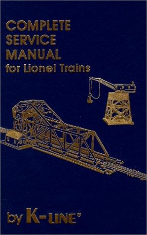 Lionel Trains Service - Complete Service Manual for Lionel Trains