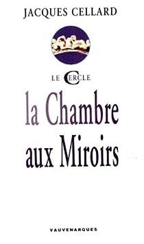 La Chambre aux miroirs par Cellard