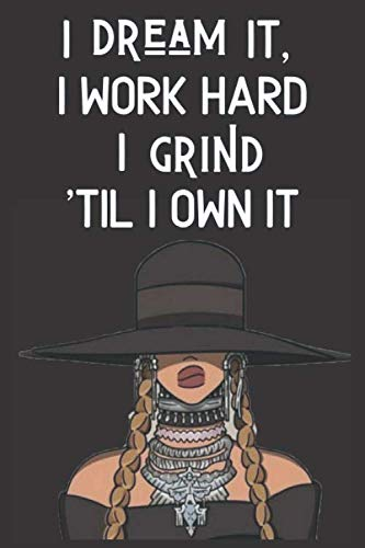 I Dream It I Work Hard: Beyonce Journal | Beyonce Notebook | Blank Lined Journal