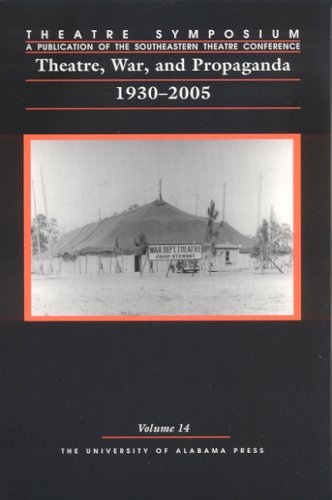 Theatre Symposium, Vol. 14: Theatre, War, and Propaganda: 1930-2005 (Theatre Symposium Series) ebook
