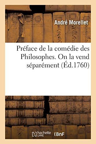Préface de la comédie des Philosophes . On la vend séparément (Littérature) por MORELLET-A