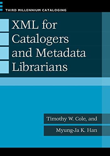 Download XML for Catalogers and Metadata Librarians (Third Millennium Cataloging) Pdf