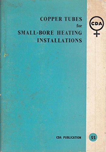 Copper tubes for small-bore heating installations (CDA Publications No. 55) (Tube Small Bore)