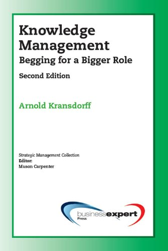 Knowledge Management: Begging for a Bigger Role (ebook only)