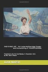 THE FLYING LIFE Iris Louise McPhetridge Thaden and the launching of THADEN SCHOOL: Presented to the '81 Club Monday 21 November 2016 by Mrs. Alan R. ... THRILLING READING LIVING VICARIOUSLY Series) Paperback