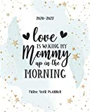 Love Is Waking My Mommy Up: 2020-2022 Monthly Schedule Organizer Agenda Journal Keepsake Notebook Diary Holiday Appointment Event o Do List Password Tracker Time Management